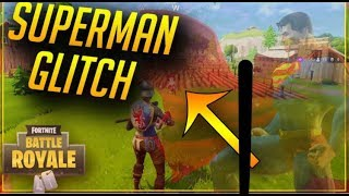 CRAZIEST SUPERMAN GLITCH FORTNITE BATTLE ROYALE *WORKING *