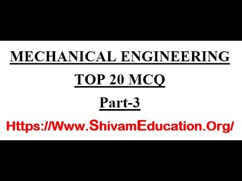 MECHANICAL ENGINEERING TOP 20 MCQ PART 3