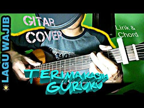 Terima  Kasih Guruku   Lagu Wajib   Lirik dan Chord   Guitar Cover by Van