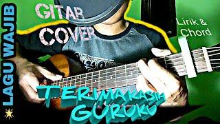 Terima  Kasih Guruku | Lagu Wajib | Lirik dan Chord | Guitar Cover by Van