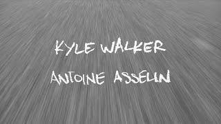 kyle walker antoine asselin since day one