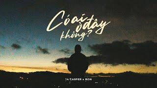 Có Ai Ở Đây Không? - 14 Casper x Bon. 「Official Lyrics Video」 #Chang