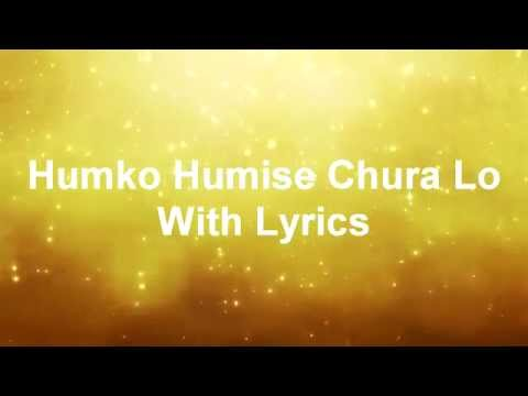 Humko Humise Chura Lo With Lyrics