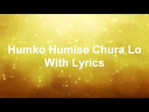 Humko Humise Chura Lo With Lyrics