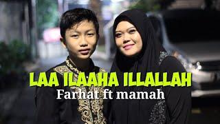 Farhat Mushofi Ft Mamah - Laa Ilaaha Illallah ( Musik Cover )