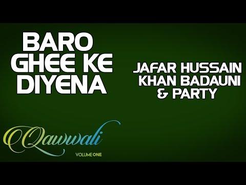 Baro Ghee Ke Diyena - Jafar Hussain khan Badauni & Party (Album: Qawwali-Vol 1)