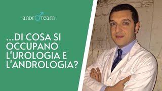 Urologia e andrologia: cosa sono? di cosa si occupano?   L'andrologo risponde #02