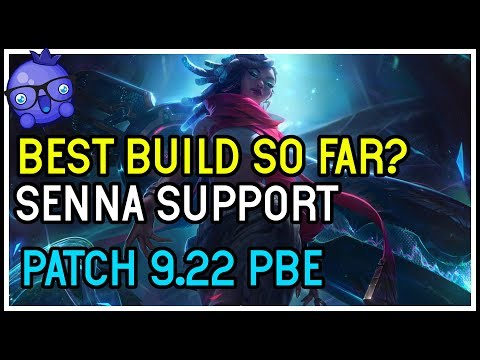 BEST BUILD FOR SENNA SUPPORT? League Of Legends 9.22 PBE