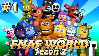 POWRÓT DO ANIMATRONIKI! | FNaF World : Sezon 2 - Odc 1