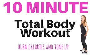 10 MINUTE TOTAL BODY HOME FITNESS WORKOUT - Burn Calories, Tone Up and Increase your Fitness