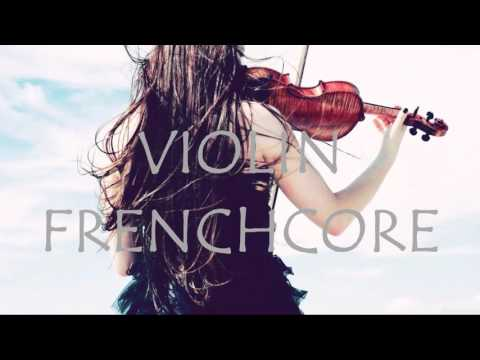 Play Violin - Frenchcore