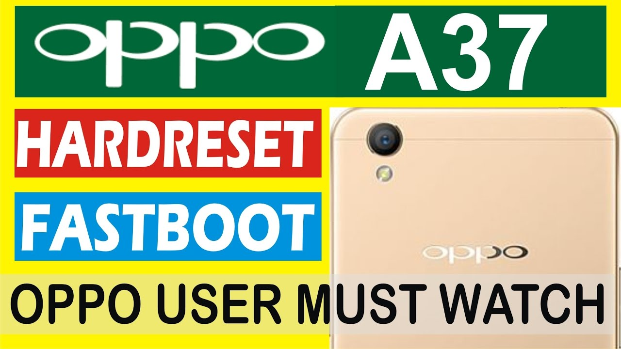 Fastboot Mode Oppo A37 How To Hard Reset Oppo A37 Enter