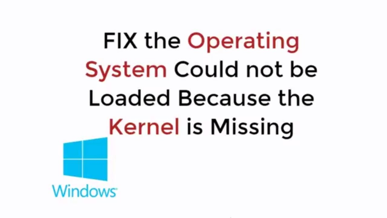the operating system could not be loaded because the kernel is missing or contains errors
