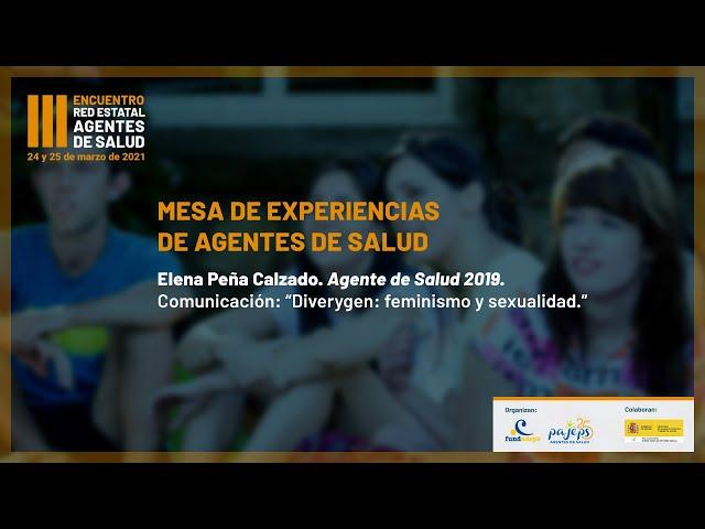 Diverygen: feminismo y sexualidad. Comunicación de Elena Peña Calzado. (Agente de Salud PAJEPS 2019)