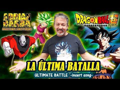 Adrián Barba - La Última Batalla (Ultimate Battle) Dragon Ball Super -insert song-