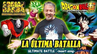 Adrián Barba - La Última Batalla (Ultimate Battle) Dragon Ball Super -insert song- YouTube Videos