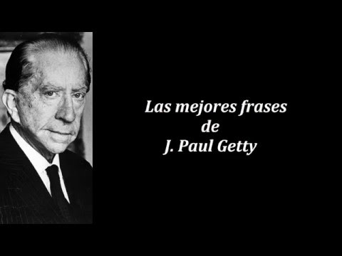 Frases célebres de J. Paul Getty