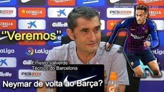 Treinador do Barça fala sobre retorno de Neymar: ''Veremos''
