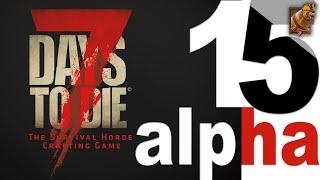 7 Days to Die ► Новая механика собак в 15 Альфе 7DtD! Новые здания, рецепты, вещи!
