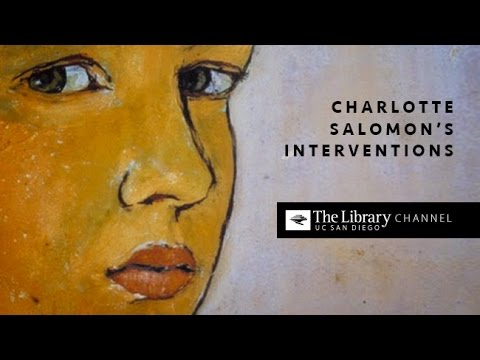 Charlotte Salomon's Interventions with Darcy Buerkle  -- Holocaust Living History Workshop