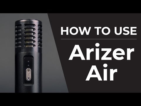 Arizer Air Quickstart Guide | How To Use Your Arizer Air Vaporizer