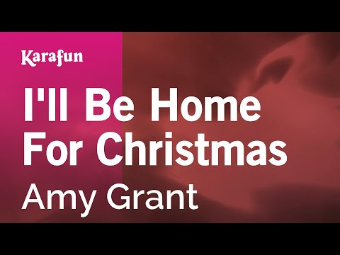 Karaoke I'll Be Home For Christmas - Amy Grant *