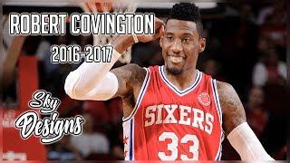 Robert Covington Official 2016-2017 Season Highlights // 12.9 PPG, 6.5 RPG, 1.9 SPG