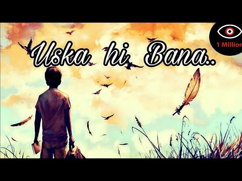 Jab Bana Uska Hi Bana Love WhatsApp Video Status