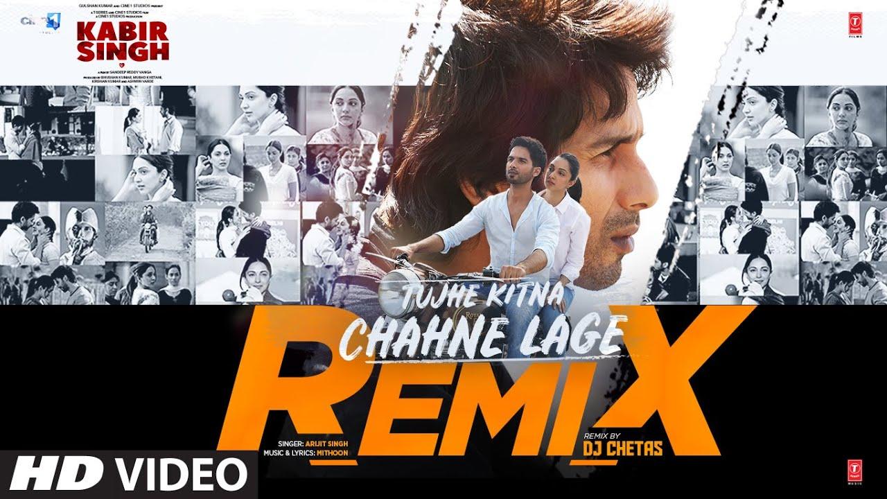 Remix: Tujhe Kitna Chahne Lage   Kabir Singh   Mithoon, Arijit Singh   Shahid K,Kiara A   DJ Chetas