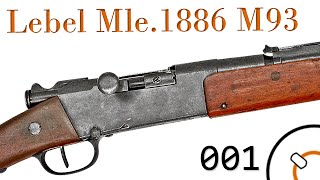 """Small Arms of WWI Primer 001: Rifle Modèle 1886 M93 """"Lebel"""""""