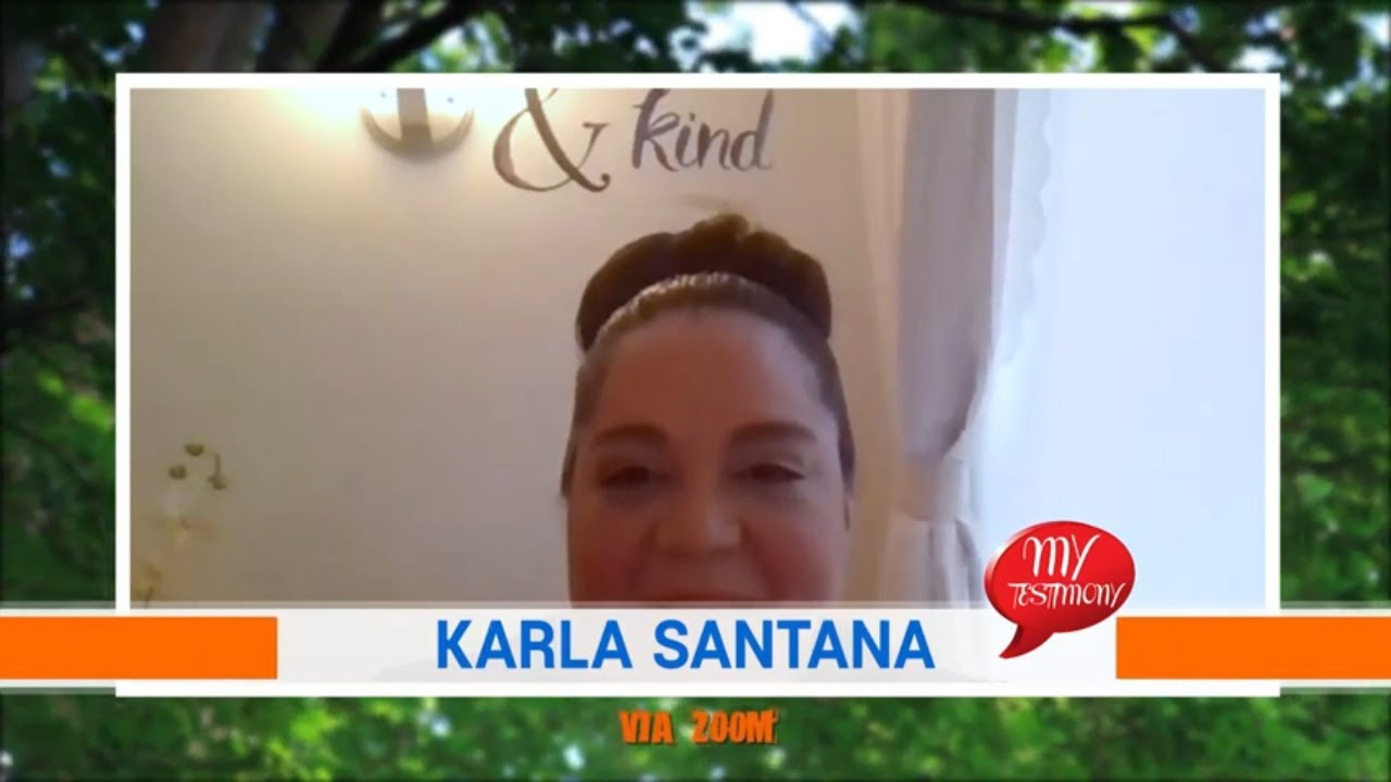 My Testimony Episode 12: Karla Santana