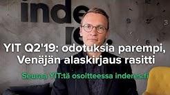 YIT Q2'19: odotuksia parempi, Venäjän alaskirjaus rasitti
