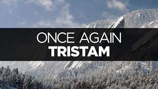 [LYRICS] Tristam - Once Again