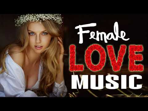Golden Oldies Beautiful Female Love Songs Ever - Best Sweet Love Songs Collection