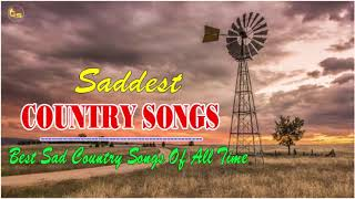 Best Saddest Country Songs Of All Time - Top Sad Country Music Collection