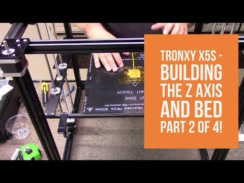 Tronxy X5S – Installing the Z Axis and Heated Bed Part 2 of