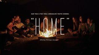 """Home"" (Phillip Phillips) - Sam Tsui & The YMCA Jerusalem Youth Chorus"