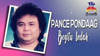 Download Pance Pondaag - Begitu Indah (Official Music Video)