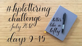 Letter Like A Lefty | July 2018 HP Lettering Challenge | Days 9 - 15