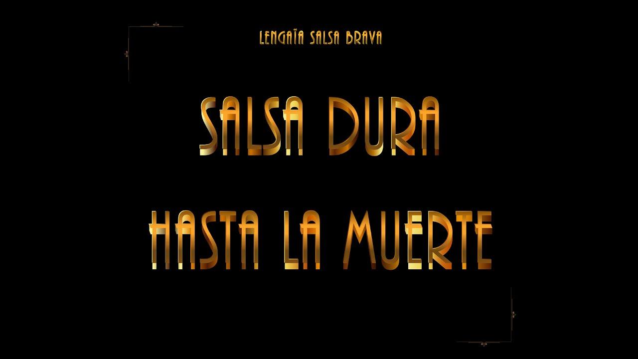 Salsa Dura Hasta La Muerte - Lengaïa Salsa Brava ft. Jimmy Bosch