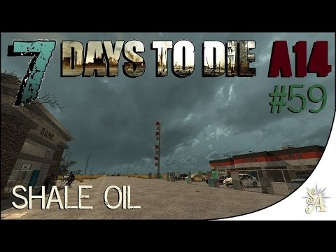 7 Days To Die A14: #59 - Shale Oil
