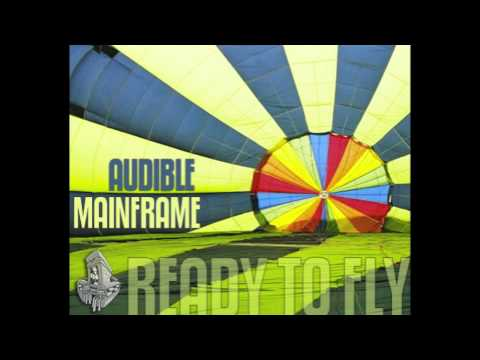 Audible Mainframe - Ready To Fly