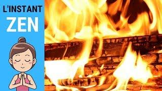 L'INSTANT ZEN #015 - Feu de cheminée