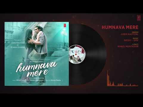 Humnava Mere Full SongJubin NautiyalManoj MuntashirRockyShivBhushan Kumar