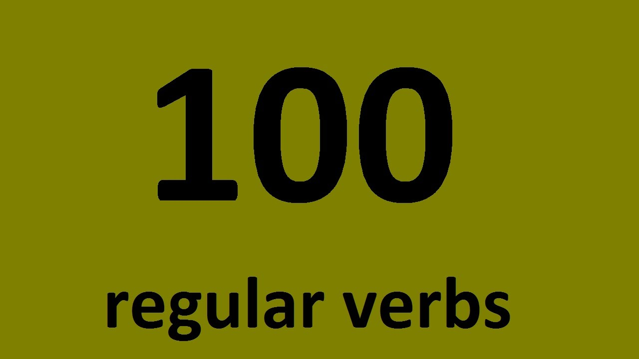 100 english verbs. List of common regular verbs in English with ...