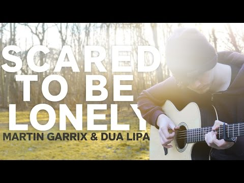 Scared to be Lonely - Martin Garrix & Dua Lipa - Fingerstyle Guitar Cover