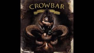 Crowbar -  I Am The Storm