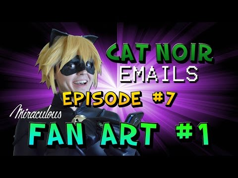 MIRACULOUS - Cat Noir Emails - Email #7 - Miraculous Fan Art #1