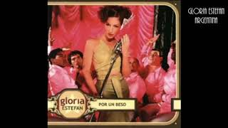 Gloria Estefan - Por Un Beso (Album Version)