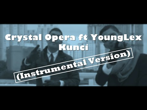 [KARAOKE] Crystal Opera ft Young Lex - Kunci (Instrumental Edit)
